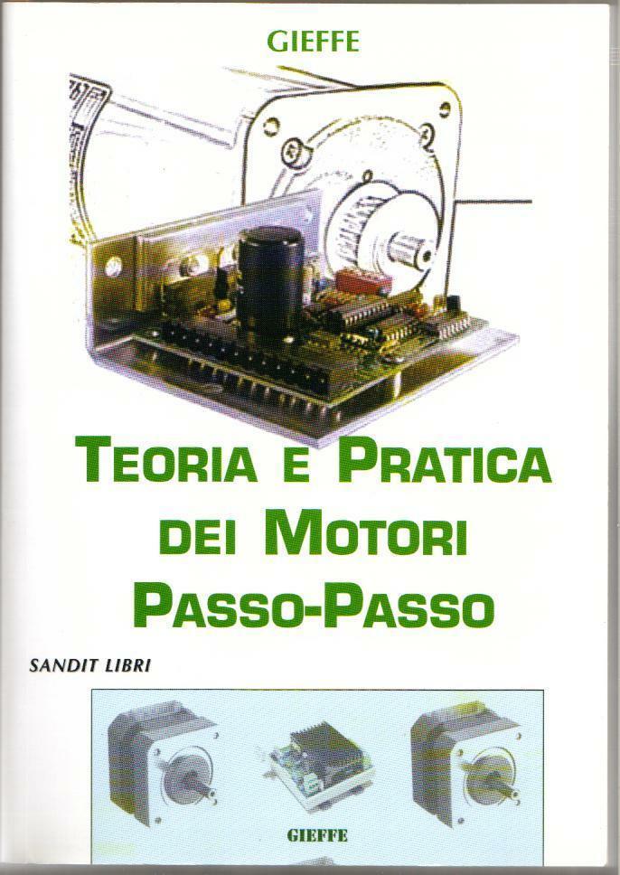 Teoria e Pratica dei motori passo-passoTeoria e Pratica dei motori passo-passoTeoria e Pratica dei motori passo-passoTeoria e Pratica dei motori passo-passo