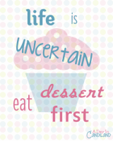 Free printable - Eat Dessert First from The More With Less Mom