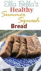 Ella Bellas Healthy Summer Squash Bread Recipe