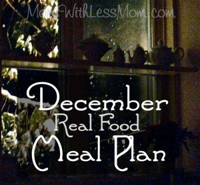 December Real Food Meal Plan from The More With Less Mom