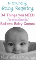 A Crunchy Baby Registry: 34 Things You NEED (or should make) Before Baby Comes from The More With Less Mom