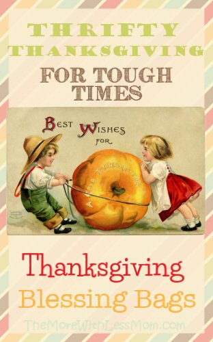Thrifty Thanksgiving for Tough Times – Thanksgiving Blessing Bags