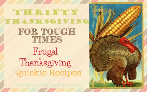 Thrifty Thanksgiving for Tough Times – Frugal Thanksgiving Quickie Recipes