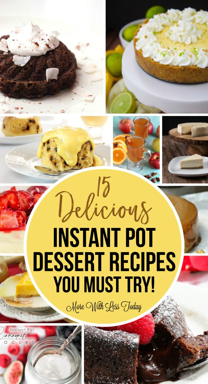 Have you tried making desserts in your instant pot? We put together 15 delicious Instant Pot Dessert Recipes you must try.