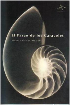 Antonio Gálvez Alcaide. El Paseo de los Caracoles. Alba Editorial, mayo de 1999.