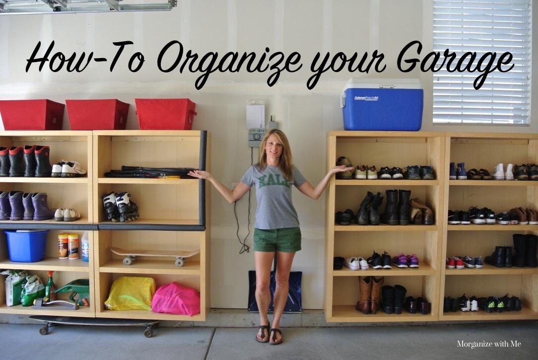 How To Organize Your Garage Morganize, Organize The Garage