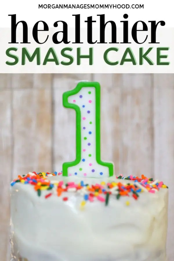 a pinable image with the words healthier smash cake showing a #1 candle and a sprinkle covered cake.