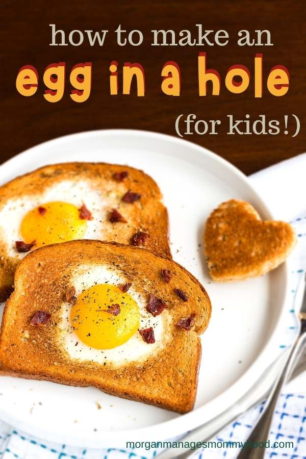 a sunny side up egg in a hole on a plate with text overlay reading how to make an egg in a hole with kids
