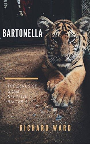 Bartonella : The Genus  of Gram -Negative Bacteria