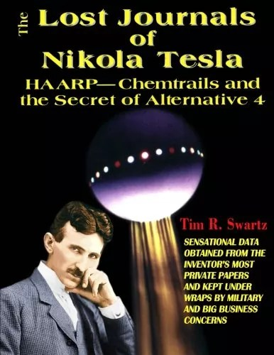 The Lost Journals of Nikola Tesla : Haarp – Chemtrails and Secret of Alternative 4
