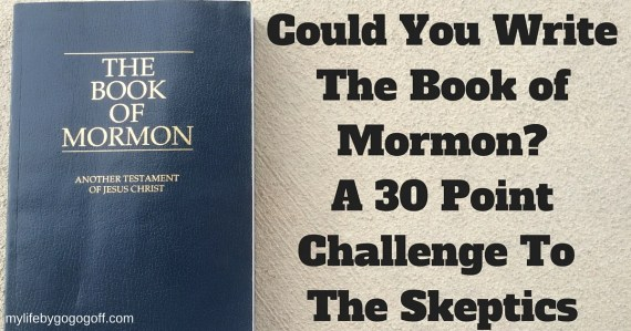 """We have all heard the claim that Joseph Smith """"Wrote"""" the Book of Mormon. I invite you to take the 30 point challenge to write The Book of Mormon!"""
