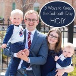 5 Easy Ways For Families to Keep the Sabbath Day Holy #HisDay