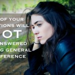 No. Every Question Will NOT Be Answered During General Conference