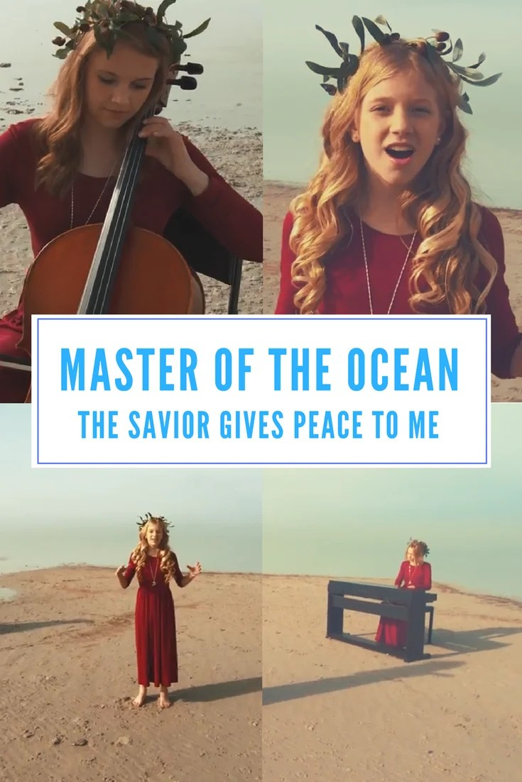 master of the ocean the savior gives peace to me 2018 lds mutual youth theme