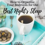 Morning Day Twelve – How to Organize Your Bedroom for the Best Night's Sleep
