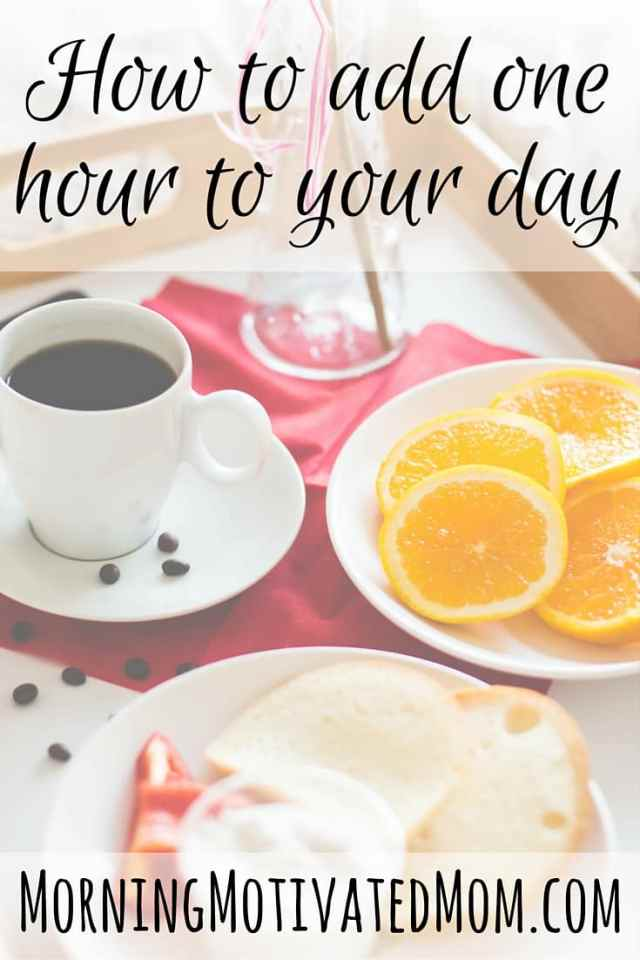 How To Add One Hour To Your Day
