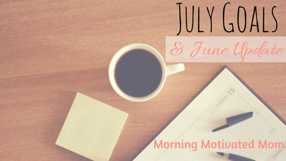 July Goals and June Update. Monthly Goals.
