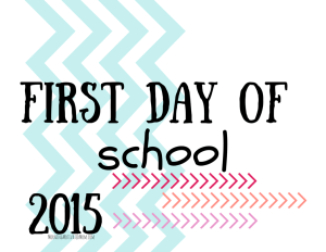 First Day of School Printable 2015_Teal & Pink
