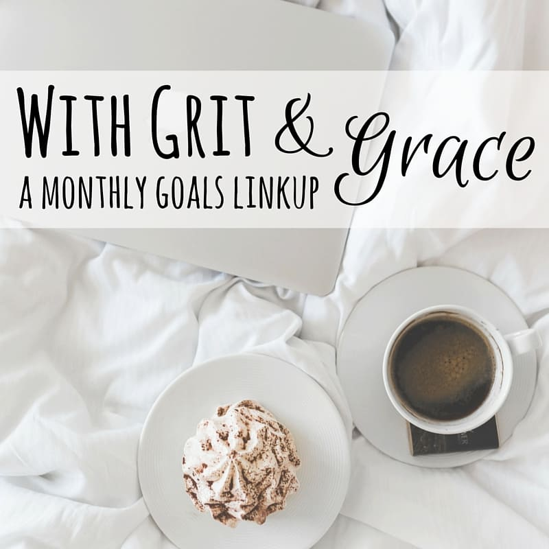 With Grit & Grace - a monthly goal linkup