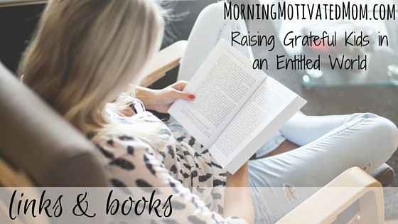 Links and Books. Raising Grateful Children in an Entitled World