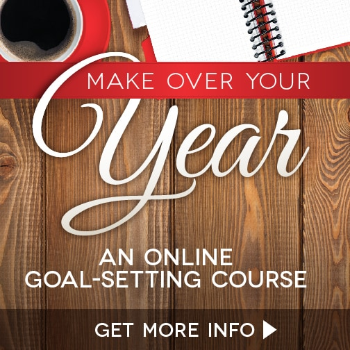 Make Over Your Year. A 4-week Goal Setting Course.