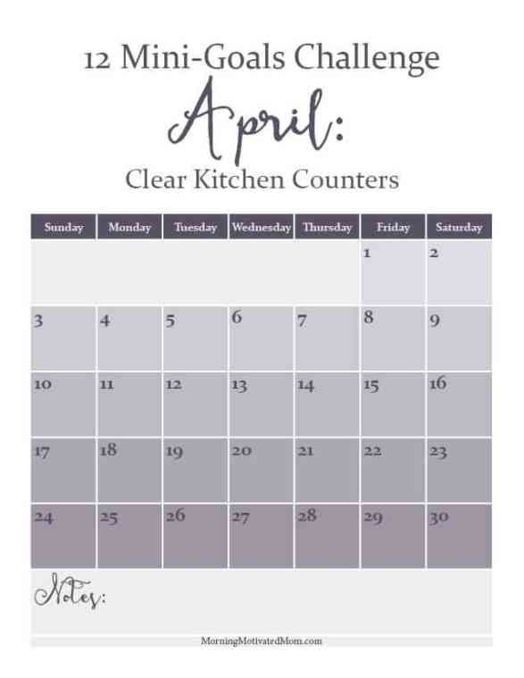 12 Mini Goals Challenge. April Mini-Goal: Clear Kitchen Counters. Free April printable calendar.