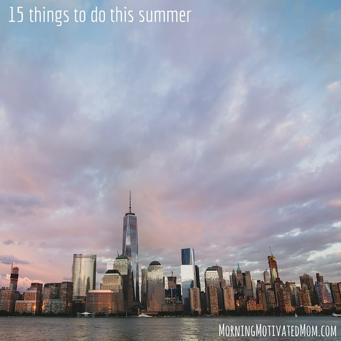 15 things to do this summer. Be a tourist in your own city.