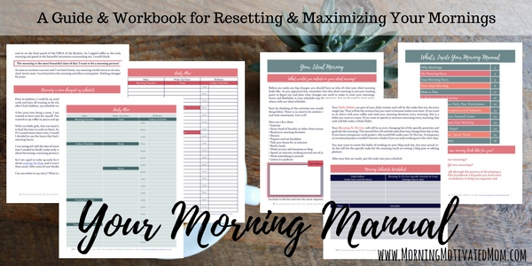Your Morning Manual: A Guide & Workbook for Resetting and Maximizing Your Mornings