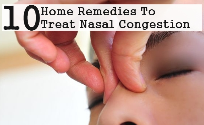 10 Awesome Home Remedies To Treat Nasal Congestion