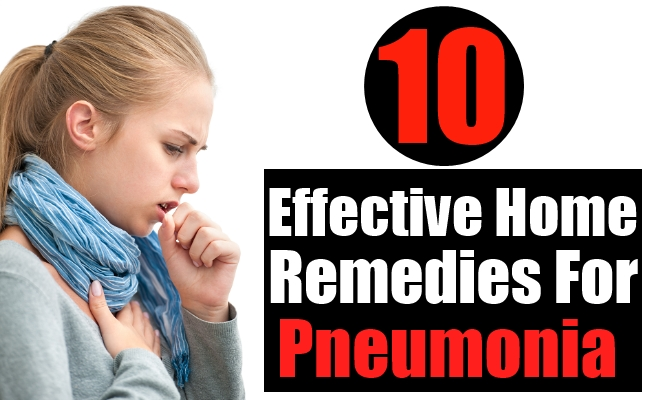 10 Effective Home Remedies For Pneumonia