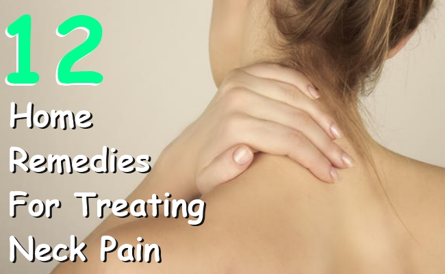 Home Remedies For Treating Neck Pain