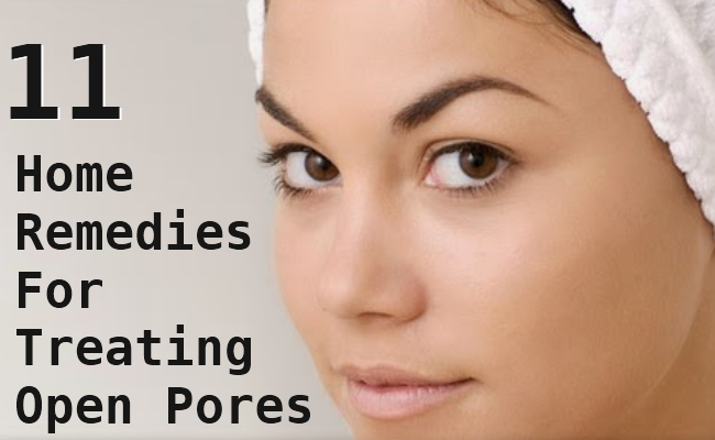 Home Remedies For Treating Open Pores
