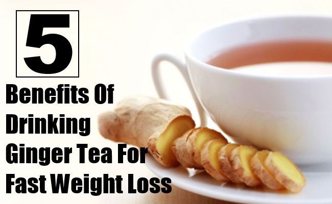 Drinking Ginger Tea For Fast Weight Loss