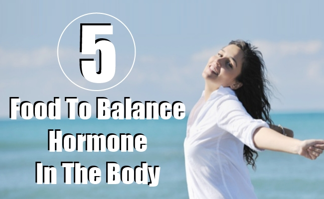 Food To Balance Hormone In The Body