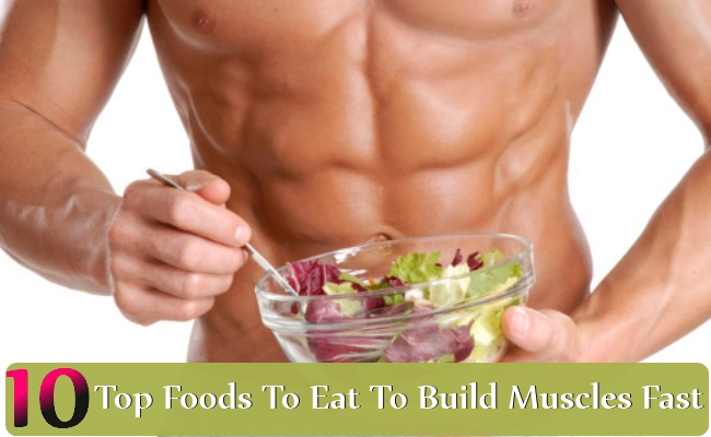 Top Foods To Eat To Build Muscles Fast