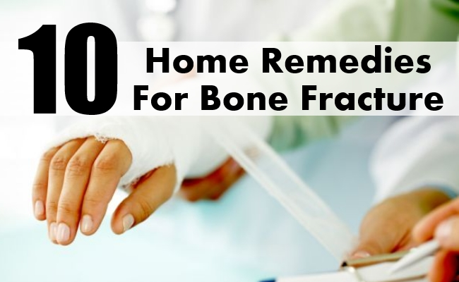 Home Remedies For Bone Fracture