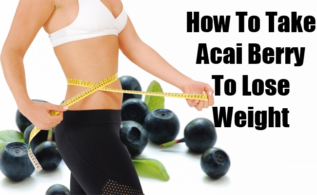 Acai Berry To Lose Weight
