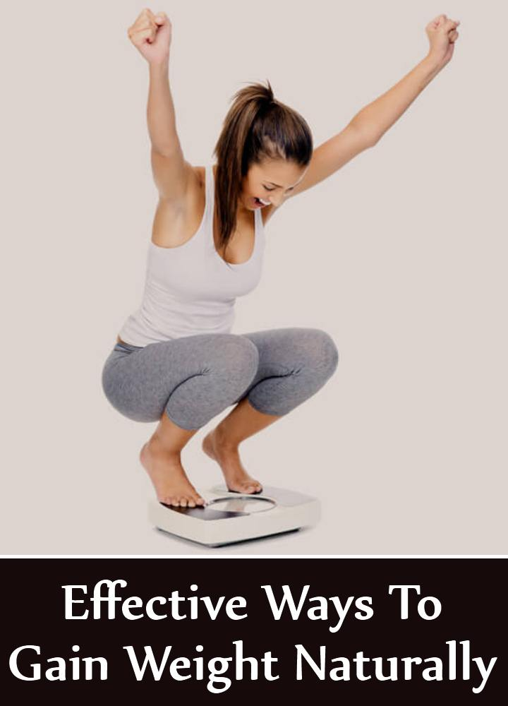 10 Effective Ways To Gain Weight Naturally