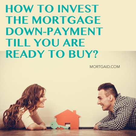 where to invest mortage downpayment amount
