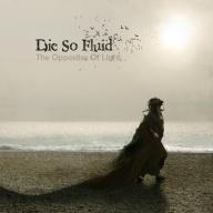 Die So Fluid - The Opposites Of Light