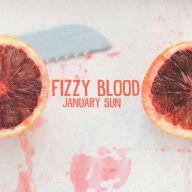 Fizzy Blood - January Sun