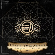 Exist Immortal - Darkness Of An Age
