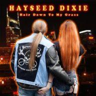 Hayseed Dixie - Hair Down To My Grass