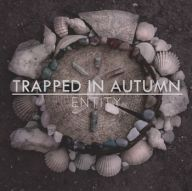 Trapped in Autumn - Entity