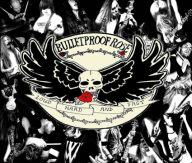 Bulletproof Rose - Loud Hard And Fast