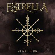 Estrella - We Will Go On