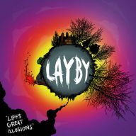 Layby - Life's Great Illusions