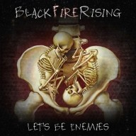 Black Fire Rising - Let's Be Enemies