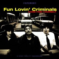 Fun Lovin' Criminals - Come Find Yourself