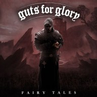 Guts For Glory - Fairy Tales